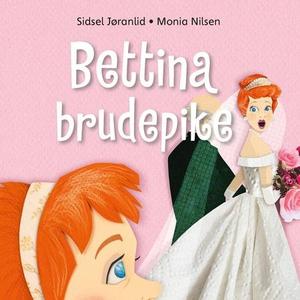 Bettina brudepike (lydbok) av Sidsel Jøranlid