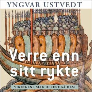 Verre enn sitt rykte (lydbok) av Yngvar Ustve