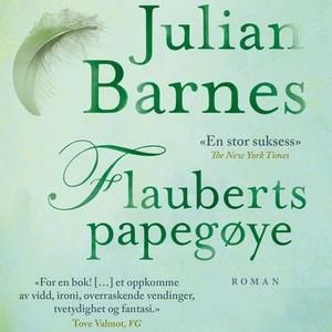 Flauberts papegøye (lydbok) av Julian Barnes
