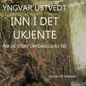 Inn i det ukjente (lydbok) av Yngvar Ustvedt