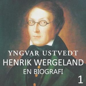 Henrik Wergeland (lydbok) av Yngvar Ustvedt