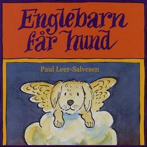 Englebarn får hund (lydbok) av Paul Leer-Salv
