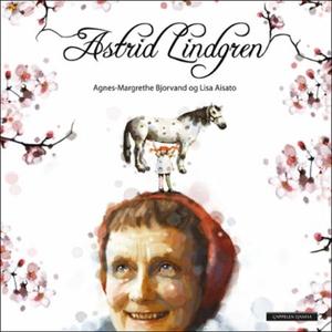 Astrid Lindgren (lydbok) av Agnes-Margrethe B