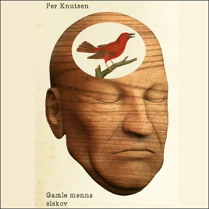 Gamle menns elskov (lydbok) av Per Knutsen