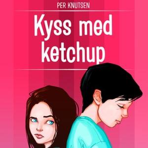 Kyss med ketchup (lydbok) av Per Knutsen
