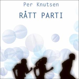 Rått parti (lydbok) av Per Knutsen
