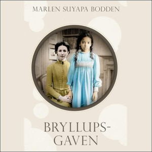 Bryllupsgaven (lydbok) av Marlen Suyapa Bodde