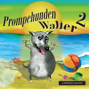 Prompehunden Walter 2 (lydbok) av William Kot