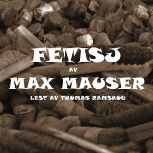 Fetisj (lydbok) av Max Mauser