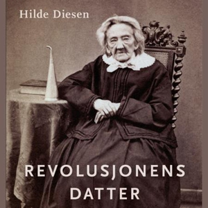 Revolusjonens datter (lydbok) av Hilde Diesen