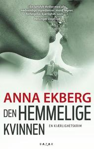 Den hemmelige kvinnen (ebok) av Anna Ekberg