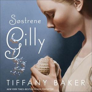 Søstrene Gilly (lydbok) av Tiffany Baker