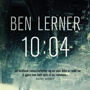 10:04 (lydbok) av Ben Lerner
