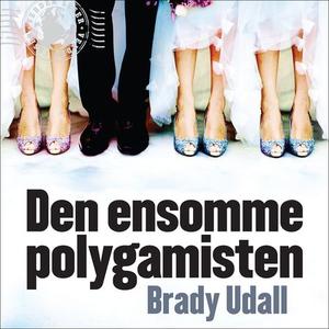 Den ensomme polygamisten (lydbok) av Brady Ud