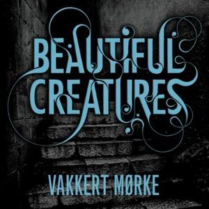 Vakkert mørke (lydbok) av Kami Garcia, Margar