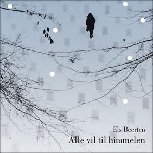 Alle vil til himmelen (lydbok) av Els Beerten