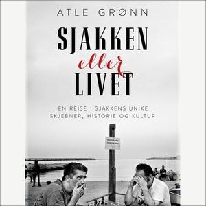 Sjakken eller livet (lydbok) av Atle Grønn