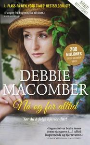 Nå og for alltid (ebok) av Debbie Macomber