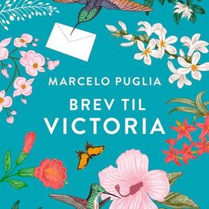 Brev til Victoria (lydbok) av Marcelo Puglia