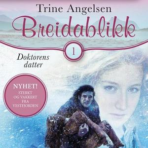 Doktorens datter (lydbok) av Trine Angelsen
