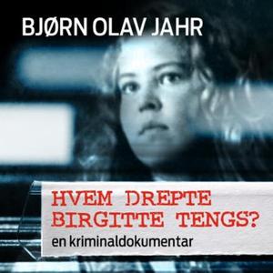 Hvem drepte Birgitte Tengs? (lydbok) av Bjørn