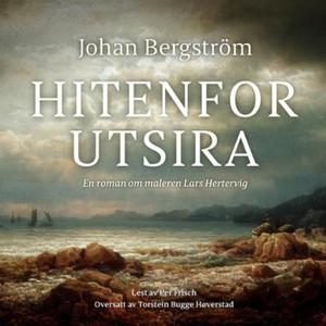 Hitenfor Utsira (lydbok) av Johan Bergström