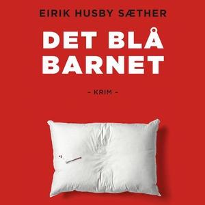 Det blå barnet (lydbok) av Eirik Husby Sæther