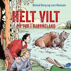 Helt vilt (lydbok) av Øivind Berg, Lars Monse
