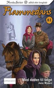 Med døden til følge (ebok) av Jane Mysen