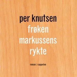 Frøken Markussens rykte (lydbok) av Per Knuts