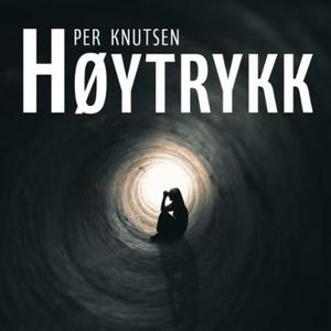 Høytrykk (lydbok) av Per Knutsen