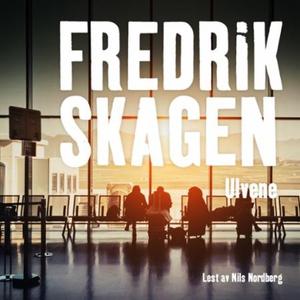 Ulvene (lydbok) av Fredrik Skagen