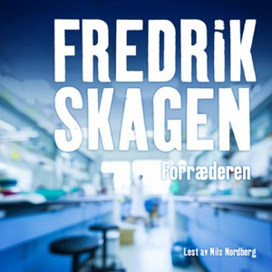 Forræderen (lydbok) av Fredrik Skagen