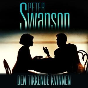 Den tikkende kvinnen (lydbok) av Peter Swanso