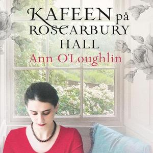 Kafeen på Roscarbury Hall (lydbok) av Ann O'L