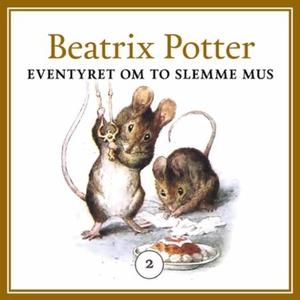 Eventyret om to slemme mus (lydbok) av Beatri