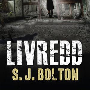 Livredd (lydbok) av S.J. Bolton