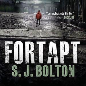 Fortapt (lydbok) av S.J. Bolton