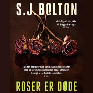 Roser er døde (lydbok) av S.J. Bolton