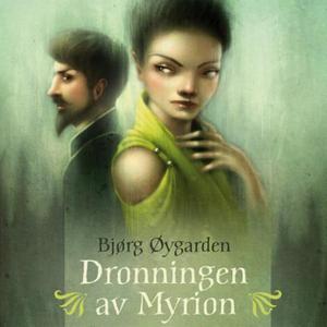 Dronningen av Myrion (lydbok) av Bjørg Øygard