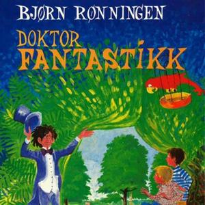 Doktor Fantastikk (lydbok) av Bjørn Rønningen