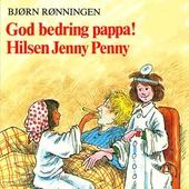 God bedring, pappa! Hilsen Jenny Penny