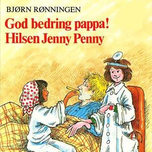 God bedring, pappa! Hilsen Jenny Penny (lydbo