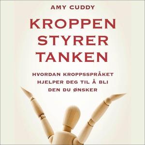 Kroppen styrer tanken (lydbok) av Amy Cuddy