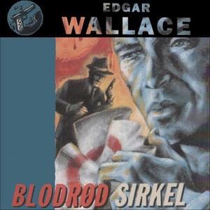 Blodrød sirkel (lydbok) av Edgar Wallace