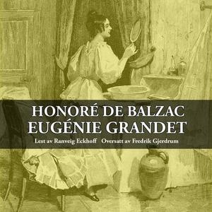 Eugénie Grandet (lydbok) av Honoré de Balzac