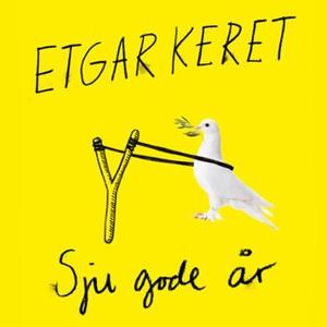 Sju gode år (lydbok) av Etgar Keret