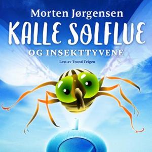 Kalle Solflue og insekttyvene (lydbok) av Mor