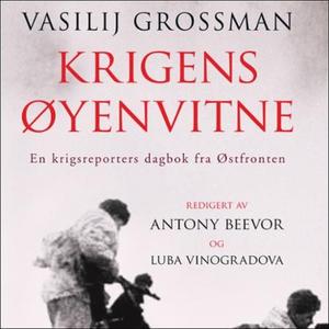 Krigens øyenvitne (lydbok) av Antony Beevor,