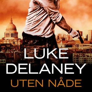 Uten nåde (lydbok) av Luke Delaney